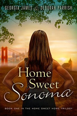 Home Sweet Sonoma (Home Sweet Home Trilogy Book 1)