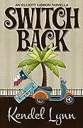 Switch Back (Elliott Lisbon Mystery #0.5)
