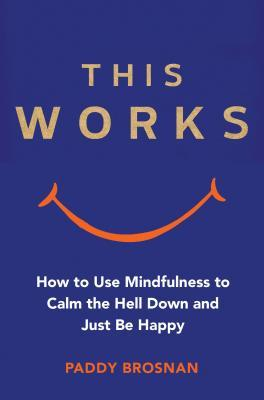 This-Works-How-Mindfulness-Will-Change-Your-Life