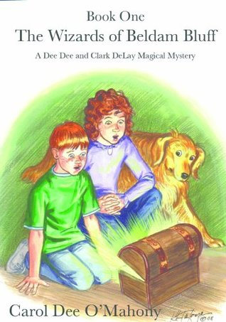 The Wizards of Beldam Bluff (A Dee Dee and Clark DeLay Magical Mystery Book 1)