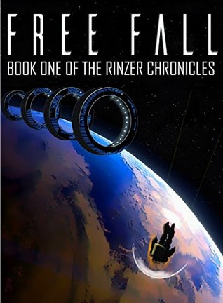 Free Fall: Book One of the Rinzer Chronicles