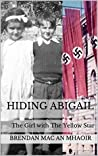 Hiding Abigail: The Girl with The Yellow Star