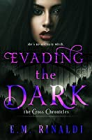 Evading the Dark (The Cross Chronicles Book 1)