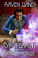 Cyrus Darian and the Ghastly Horde
