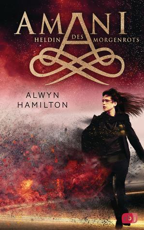 Heldin des Morgenrots by Alwyn Hamilton