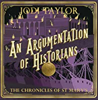 An Argumentation of Historians (The Chronicles of St Mary's, #9)