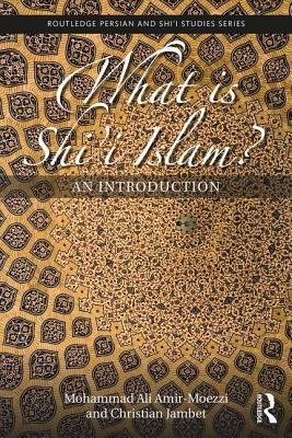 What Is Shi'i Islam?: An Introduction