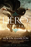 Hero at the Fall (Rebel of the Sands, #3)