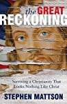 The Great Reckoning: Surviving a Christianity That Looks Nothing Like Christ