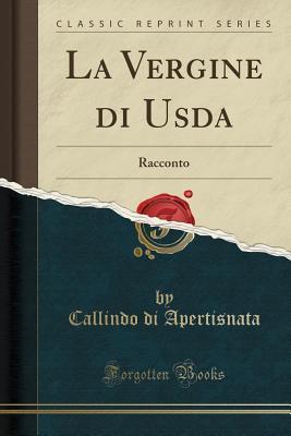 La Vergine Di USDA: Racconto (Classic Reprint)