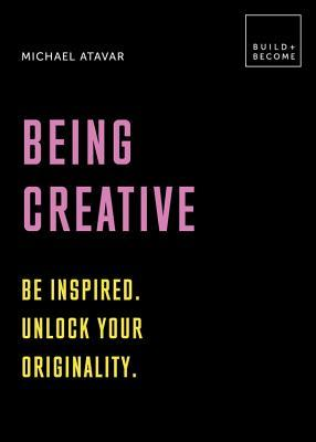 Being Creative by Michael Atavar