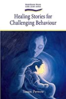 Healing Stories for Challenging Behaviour (Storytelling)