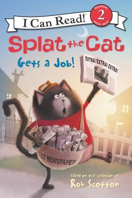 Splat the Cat Gets a Job! by Rob Scotton