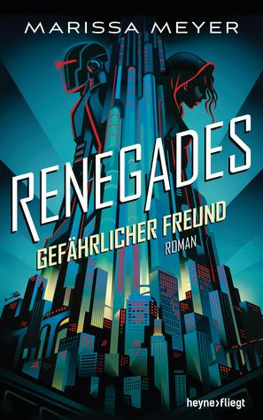 Gefährlicher Freund (Renegades, #1)