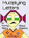 Multiplying Letters by S E Burr
