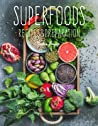 Superfoods: Recipes  Preparation