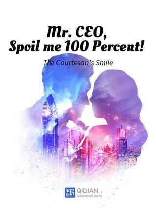 Mr. CEO, Spoil me 100 Percent! Vol 1