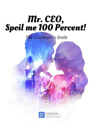 Mr. CEO, Spoil me 100 Percent! Vol 3