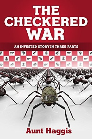 The Checkered War: An Infested Story in Three Parts