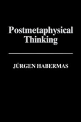 Postmetaphysical Thinking Between Metaphysics and the Critique of Reason