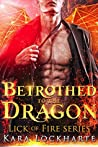 Betrothed to the Dragon (Lick of Fire: Dragon Lovers, #1)