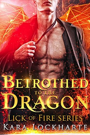 Betrothed to the Dragon (Lick of Fire; Dragon Lovers, #1)