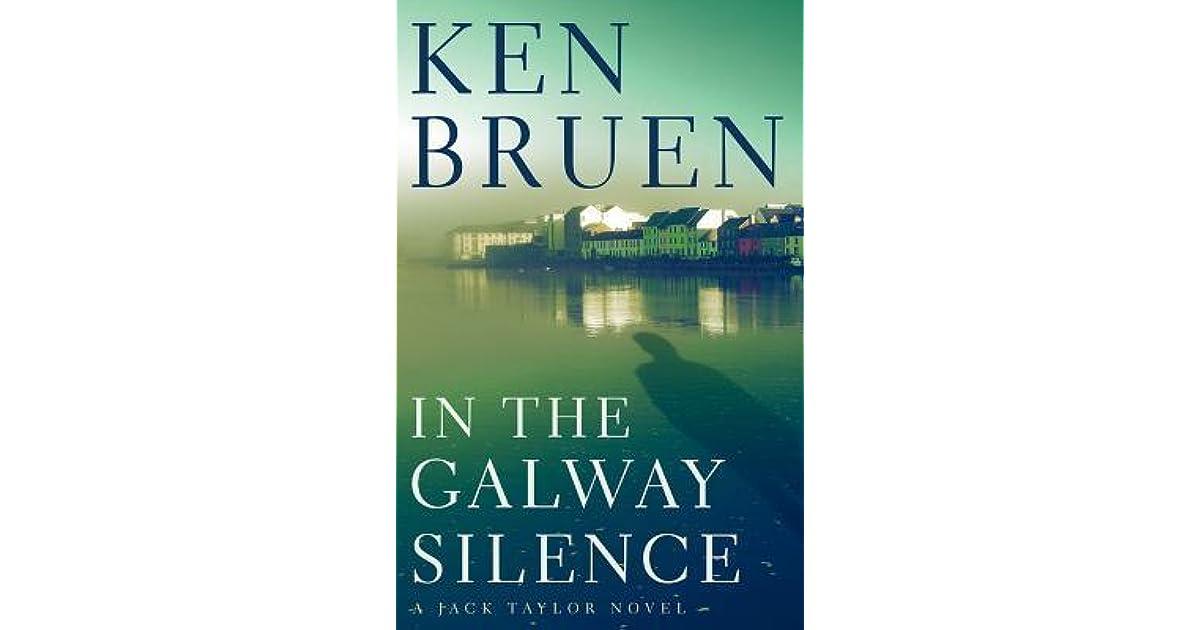 In The Galway Silence Jack Taylor 14 By Ken Bruen