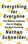 Everything for Everyone by Nathan Schneider