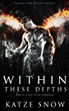 Within These Depths (Demons and Wolves #2)
