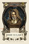 William Shakespeare's Jedi the Last: Star Wars' Part the Eighth