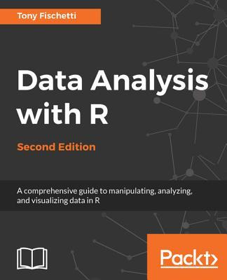 Data Analysis with R A comprehensive guide to manipulating, analyzing, and visualizing data in R, 2nd Edition