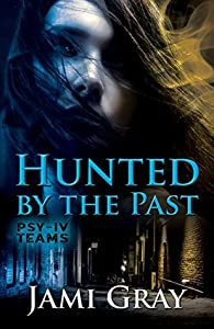 Hunted by the Past (PSY-IV Teams #1)