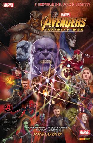 Marvel S Avengers Infinity War Prelude By Will Corona Pilgrim