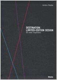 Destination: Limited-edition design. 60 mete imperdibili