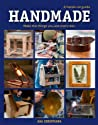 Handmade: A Hands-On Guide: Make the Things You Use Everyday
