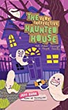 The Very Ineffective Haunted House