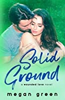 Solid Ground (Wounded Love #3)