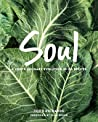 SOUL: A Chef's Culinary Evolution in 150 Recipes