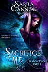 Sacrifice Me, Season Two: Part 1 (Sacrifice Me Season 2)