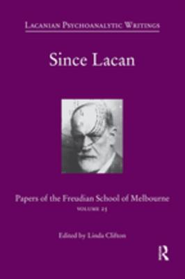 Since Lacan Papers of the Freudian School of Melbourne, Volume 25