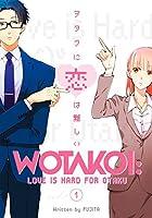 Wotakoi: Love is Hard for Otaku, Vol. 1 (Otakoi: Otaku Can't Fall in Love?!)