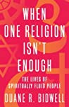 When One Religion Isn't Enough: The Lives of Spiritually Fluid People