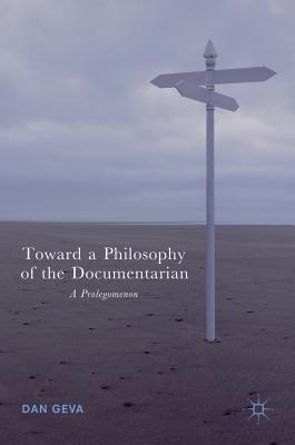 Toward a Philosophy of the Documentarian A Prolegomenon