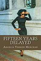 Fifteen Years Delayed