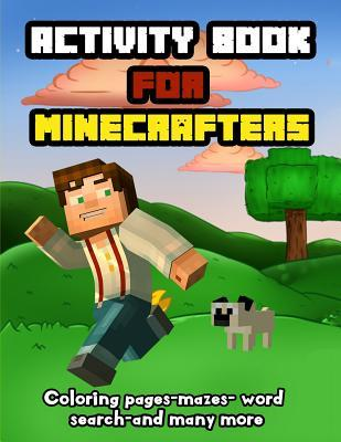 Activity Book for Minecrafters: Puzzles, Mazes, Word Search, Coloring and More Inspire Publications