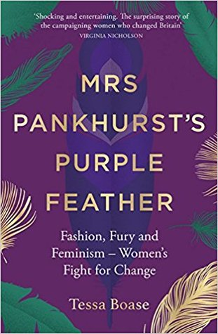 Mrs Pankhurst's Purple Feather: A Scandalous History of Birds, Hats and Votes
