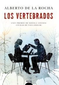 portada de la novela contemporánea Los vertebrados, de Alberto de la Rocha