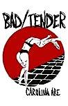 Bad/Tender