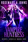 Vampire Huntress (Rebel Angels, #1)