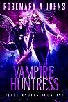Vampire Huntress (Rebel Angels, #1)